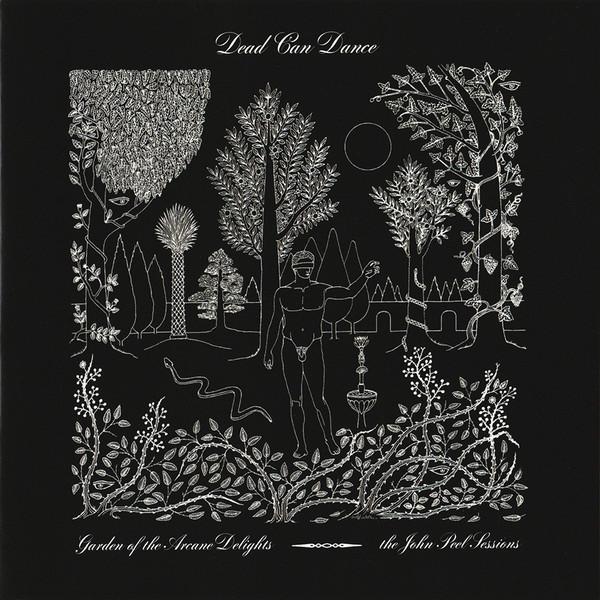 Dead Can Dance - Garden Of Arcane Delights