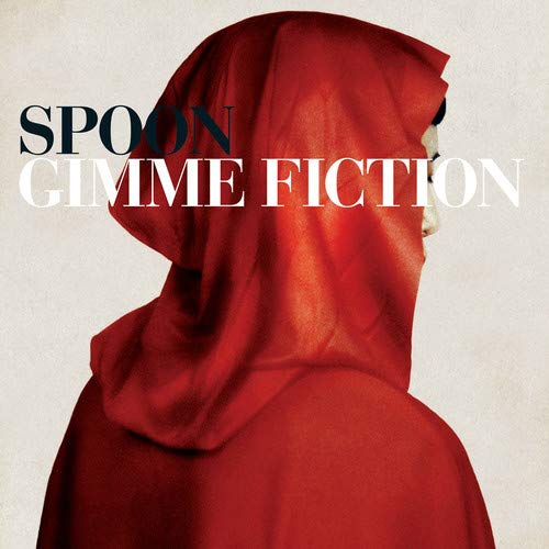 Spoon - Gimmie Fiction Deluxe
